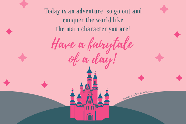 Have a fairytale of a day