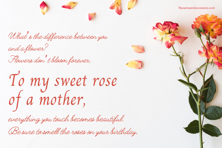 my sweet rose of a mother