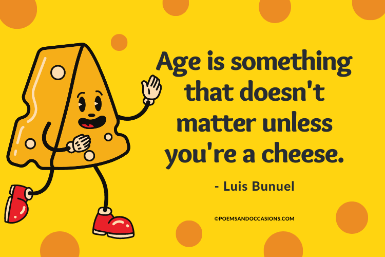 Age and cheese